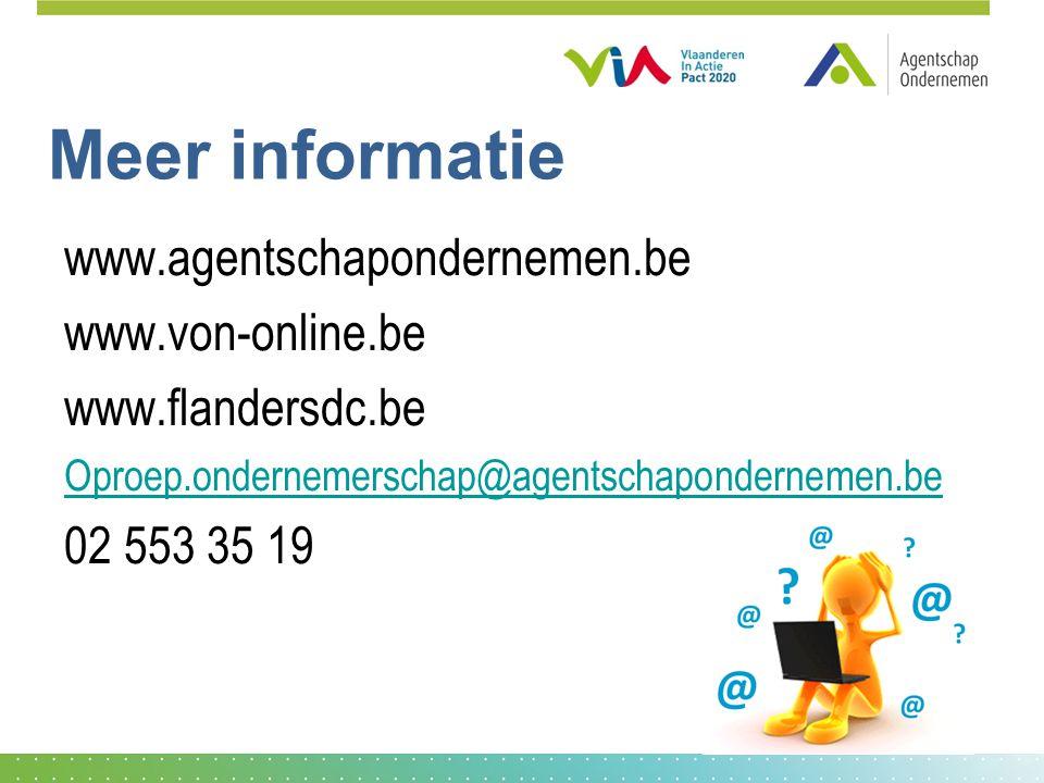 Meer informatie www.agentschapondernemen.be www.von-online.be www.flandersdc.be Oproep.ondernemerschap@agentschapondernemen.be 02 553 35 19