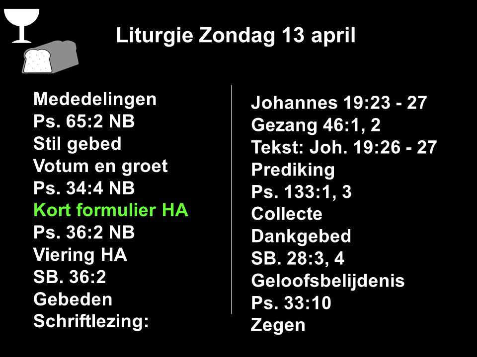 Liturgie Zondag 13 april Mededelingen Ps.65:2 NB Stil gebed Votum en groet Ps.