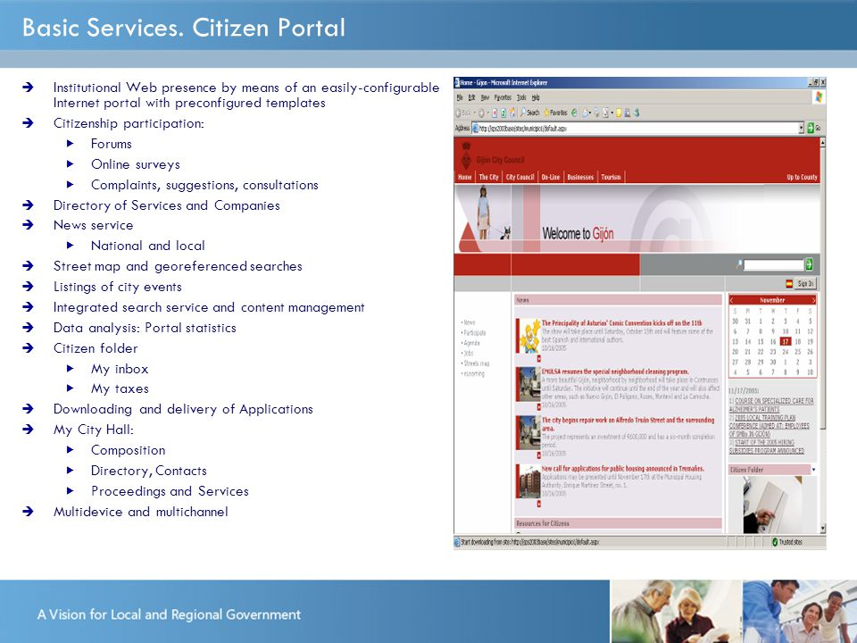Basic Services. Citizen Portal  Institutional Web presence by means of an easily-configurable Internet portal with preconfigured templates  Citizens