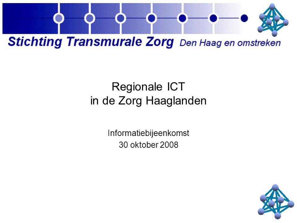 Regionale ICT in de Zorg Haaglanden Informatiebijeenkomst 30 oktober 2008