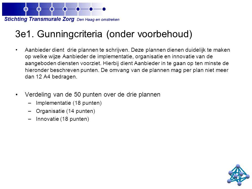 3e1. Gunningcriteria (onder voorbehoud) Aanbieder dient drie plannen te schrijven.