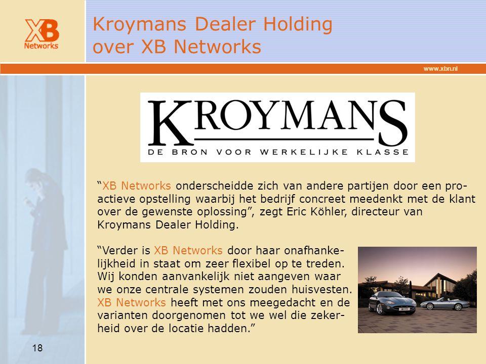 """www.xbn.nl 18 """"XB Networks onderscheidde zich van andere partijen door een pro- actieve opstelling waarbij het bedrijf concreet meedenkt met de klant"""