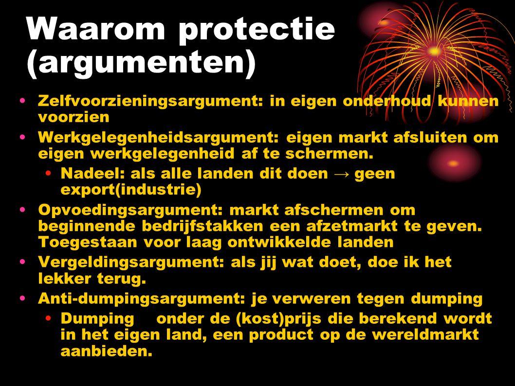 Protectie (=maatregelen) Tarifaire maatregelen Invoerrechten → worden doorberekend aan de consument.