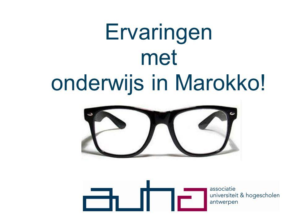 Ervaringen met onderwijs in Marokko! Infosessie diensten Internationalisering AUHA