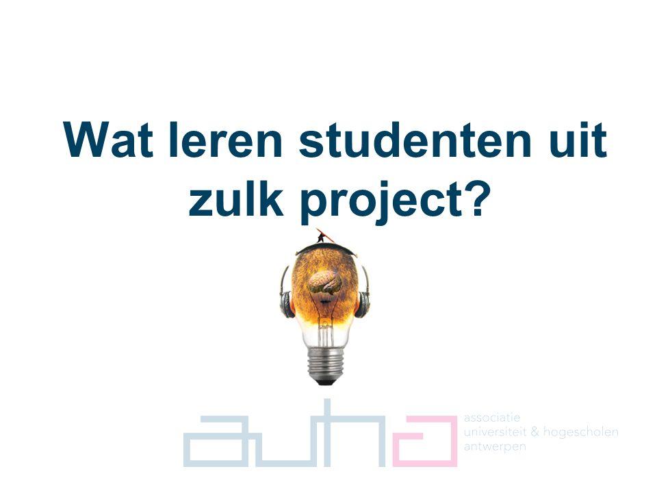 8 Wat leren studenten uit zulk project?