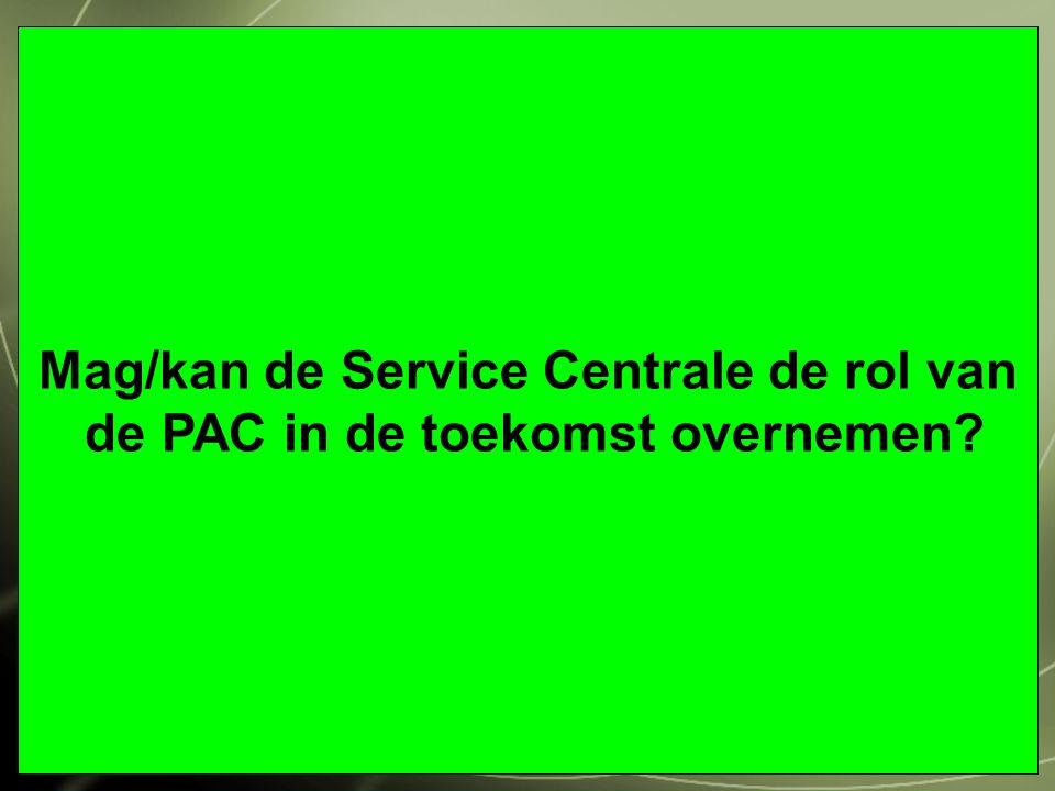Mag/kan de Service Centrale de rol van de PAC in de toekomst overnemen?