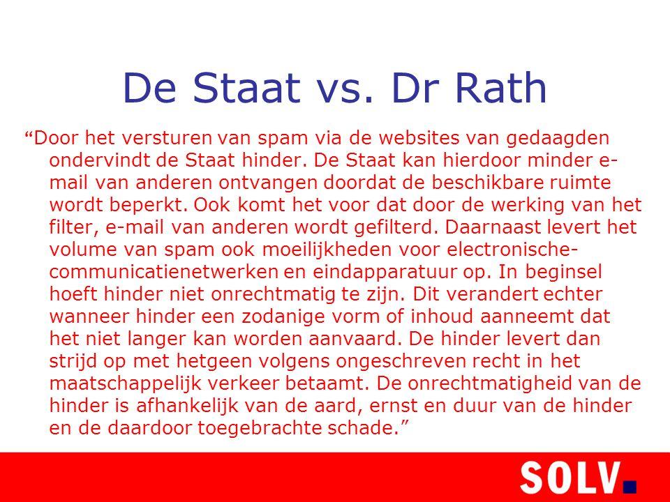 """De Staat vs. Dr Rath """" Door het versturen van spam via de websites van gedaagden ondervindt de Staat hinder. De Staat kan hierdoor minder e- mail van"""