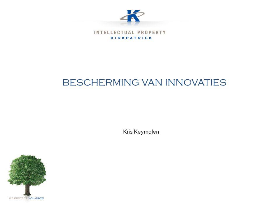BESCHERMING VAN INNOVATIES Kris Keymolen
