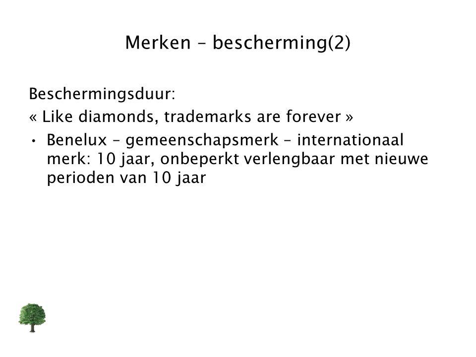 Merken – bescherming(2) Beschermingsduur: « Like diamonds, trademarks are forever » Benelux – gemeenschapsmerk – internationaal merk: 10 jaar, onbeper