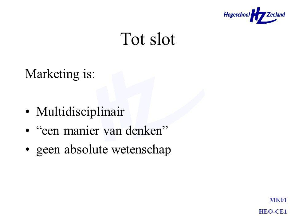 """MK01 HEO-CE1 Tot slot Marketing is: Multidisciplinair """"een manier van denken"""" geen absolute wetenschap"""