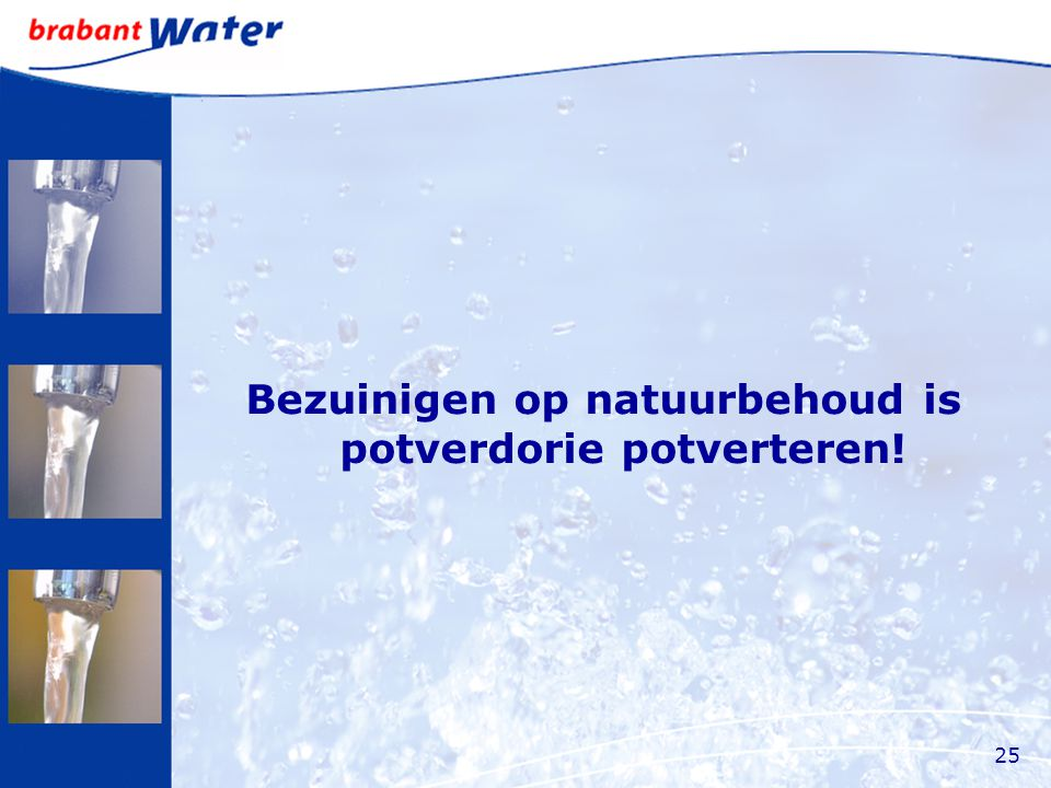 Bezuinigen op natuurbehoud is potverdorie potverteren! 25