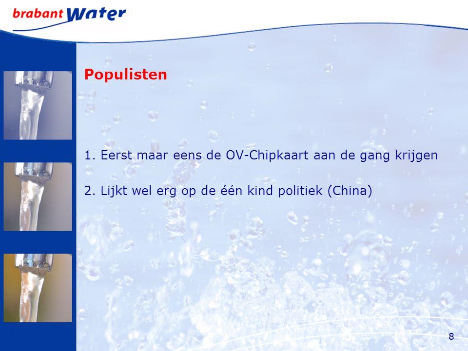 Populisten 1. Eerst maar eens de OV-Chipkaart aan de gang krijgen 2.