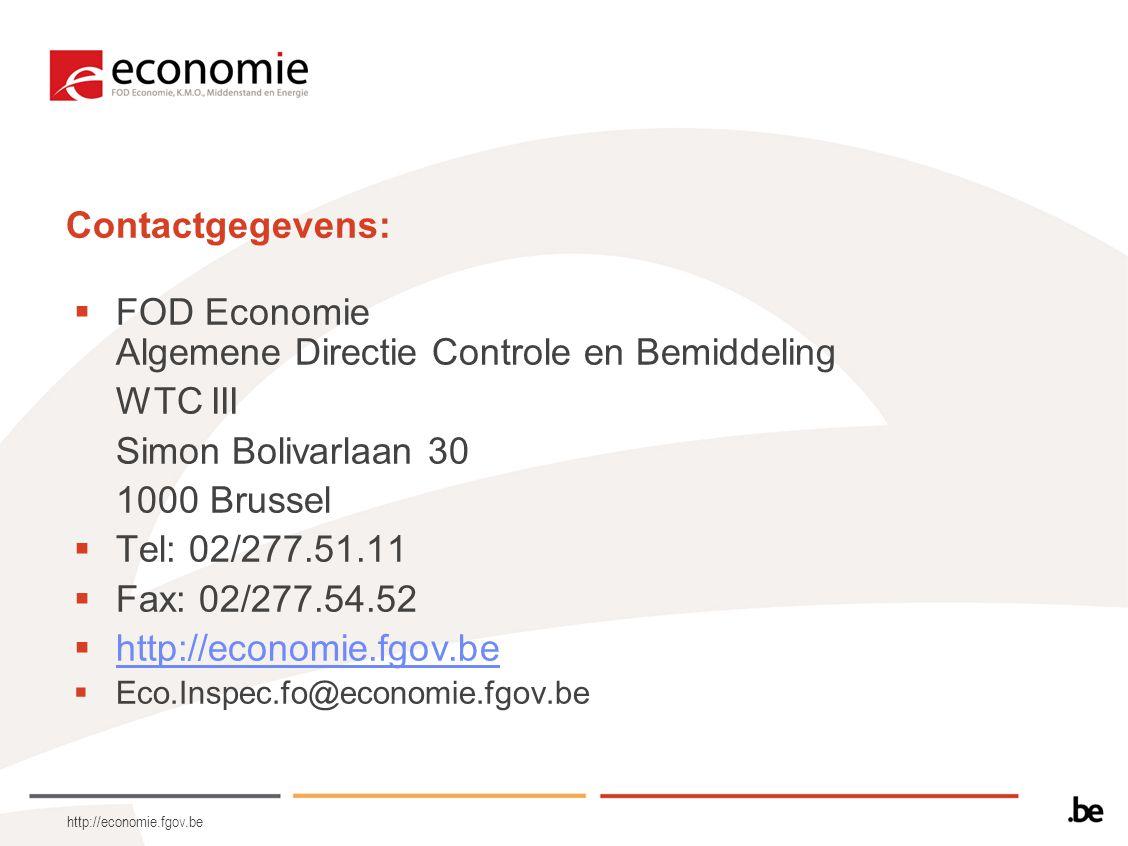 http://economie.fgov.be Contactgegevens:  FOD Economie Algemene Directie Controle en Bemiddeling WTC III Simon Bolivarlaan 30 1000 Brussel  Tel: 02/