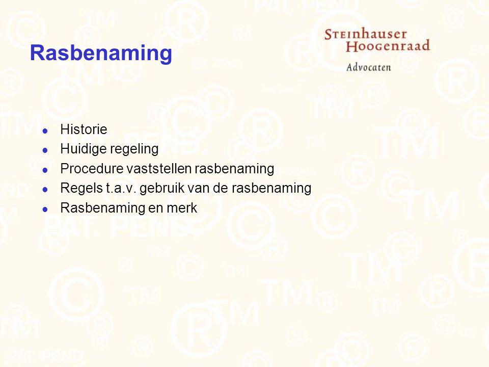 Historie Huidige regeling Procedure vaststellen rasbenaming Regels t.a.v.