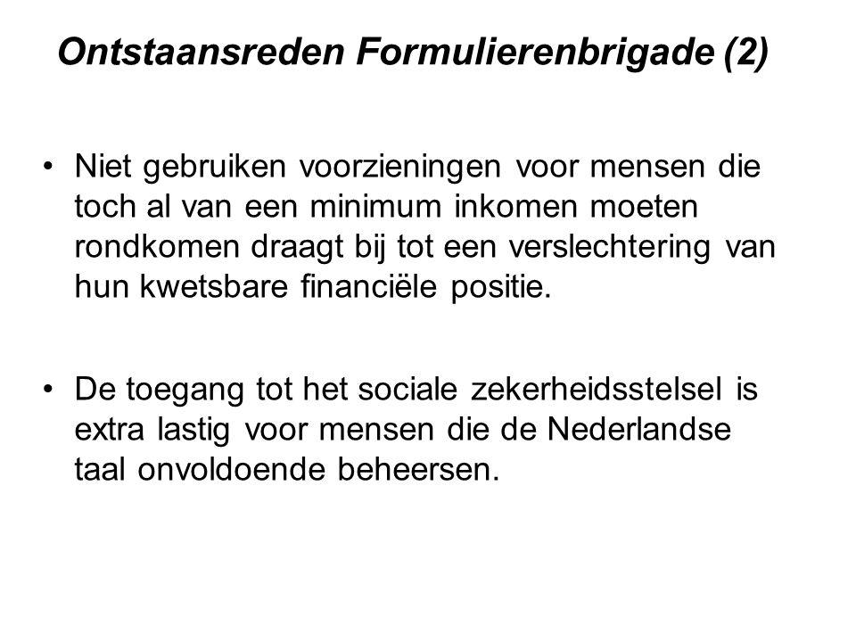 Ontstaansreden Formulierenbrigade (2) Niet gebruiken voorzieningen voor mensen die toch al van een minimum inkomen moeten rondkomen draagt bij tot een