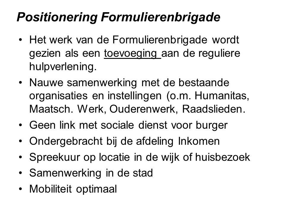 Het werk van de Formulierenbrigade wordt gezien als een toevoeging aan de reguliere hulpverlening. Nauwe samenwerking met de bestaande organisaties en