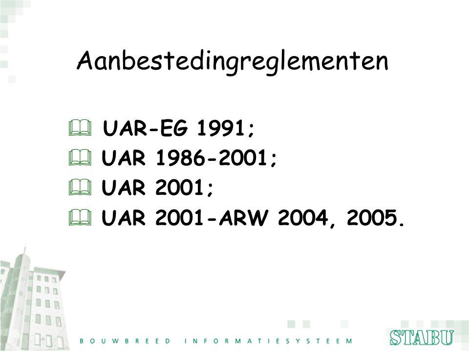 Aanbestedingreglementen  UAR-EG 1991; & UAR 1986-2001; & UAR 2001; & UAR 2001-ARW 2004, 2005.