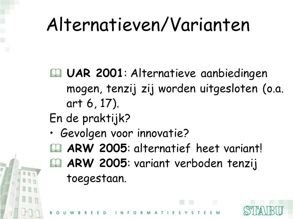 Alternatieven/Varianten & UAR 2001: Alternatieve aanbiedingen mogen, tenzij zij worden uitgesloten (o.a. art 6, 17). En de praktijk? Gevolgen voor inn