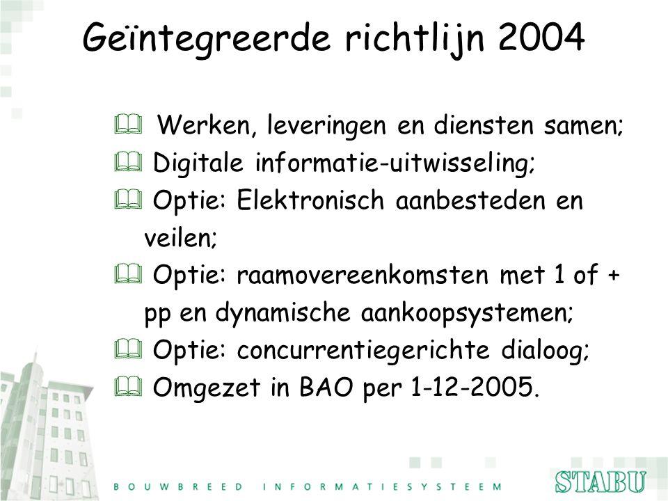Geïntegreerde richtlijn 2004 & Werken, leveringen en diensten samen; & Digitale informatie-uitwisseling; & Optie: Elektronisch aanbesteden en veilen;