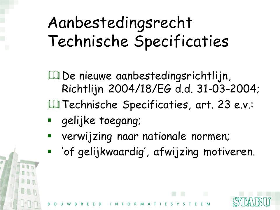 Aanbestedingsrecht Technische Specificaties & De nieuwe aanbestedingsrichtlijn, Richtlijn 2004/18/EG d.d. 31-03-2004; & Technische Specificaties, art.