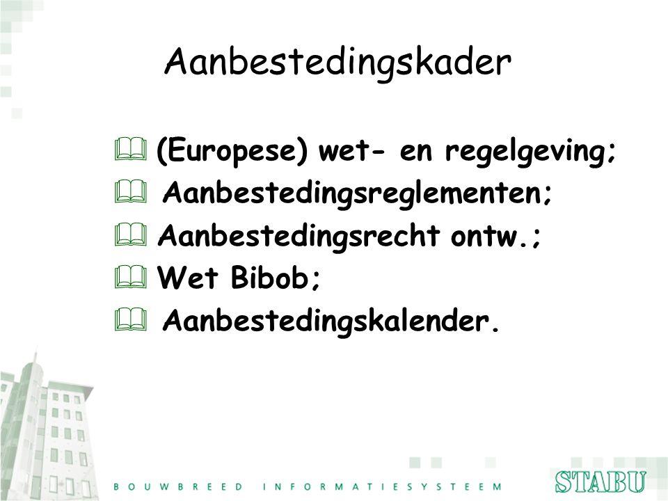 Aanbestedingskader  (Europese) wet- en regelgeving; & Aanbestedingsreglementen;  Aanbestedingsrecht ontw.;  Wet Bibob; & Aanbestedingskalender.