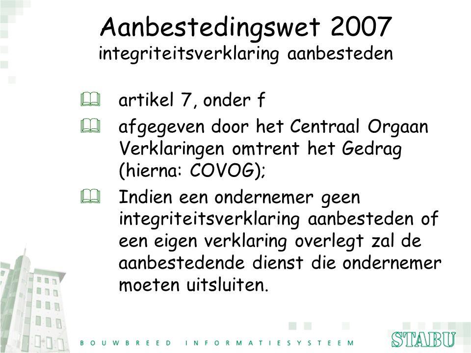 Aanbestedingswet 2007 integriteitsverklaring aanbesteden & artikel 7, onder f & afgegeven door het Centraal Orgaan Verklaringen omtrent het Gedrag (hi