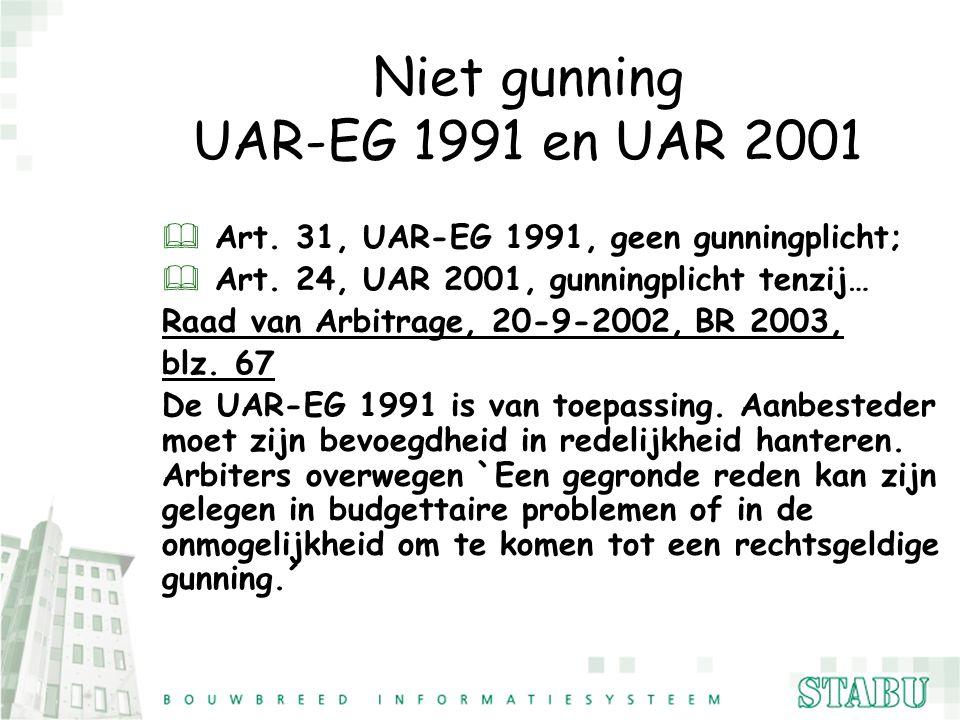 Niet gunning UAR-EG 1991 en UAR 2001 & Art. 31, UAR-EG 1991, geen gunningplicht; & Art. 24, UAR 2001, gunningplicht tenzij… Raad van Arbitrage, 20-9-2