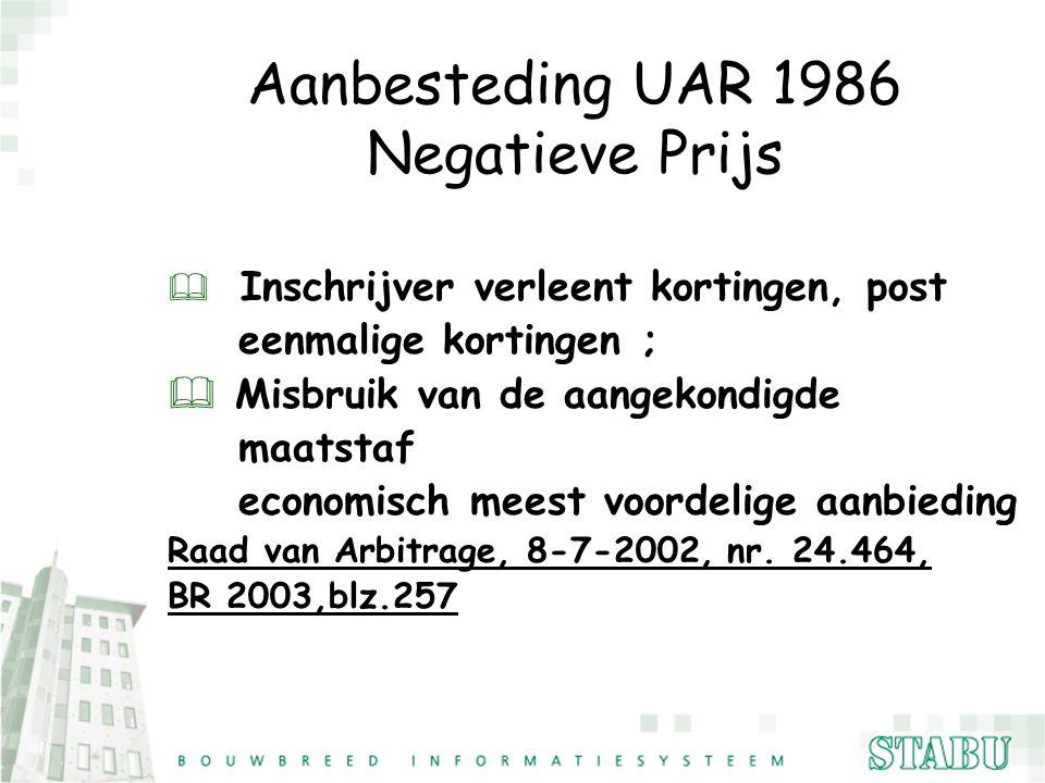 Aanbesteding UAR 1986 Negatieve Prijs & Inschrijver verleent kortingen, post eenmalige kortingen ; & Misbruik van de aangekondigde maatstaf economisch