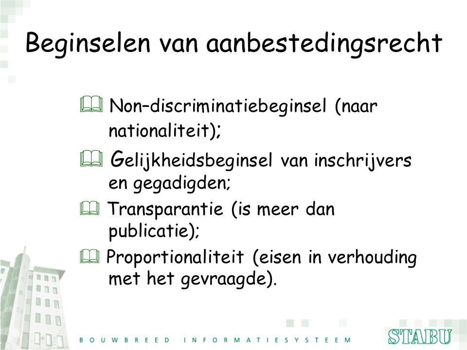 Beginselen van aanbestedingsrecht  Non–discriminatiebeginsel (naar nationaliteit) ; & G elijkheidsbeginsel van inschrijvers en gegadigden; & Transpar