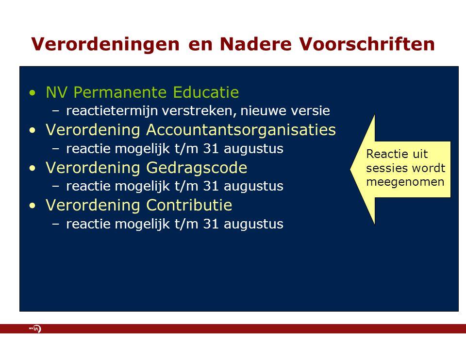 Verordeningen en Nadere Voorschriften NV Permanente Educatie –reactietermijn verstreken, nieuwe versie Verordening Accountantsorganisaties –reactie mo