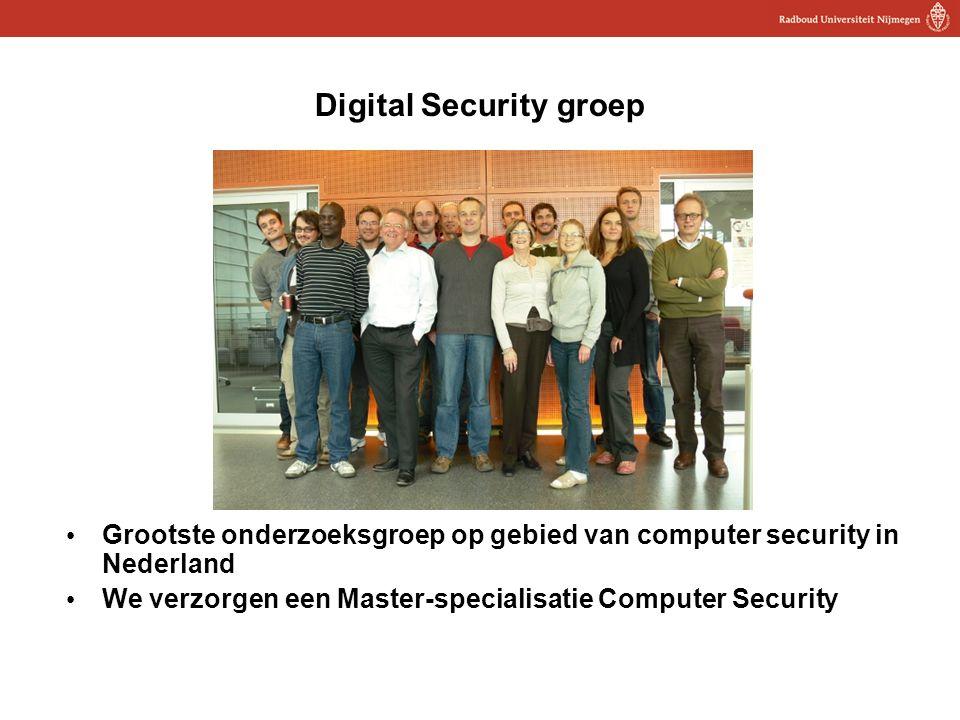 4 Digital Security groep Grootste onderzoeksgroep op gebied van computer security in Nederland We verzorgen een Master-specialisatie Computer Security