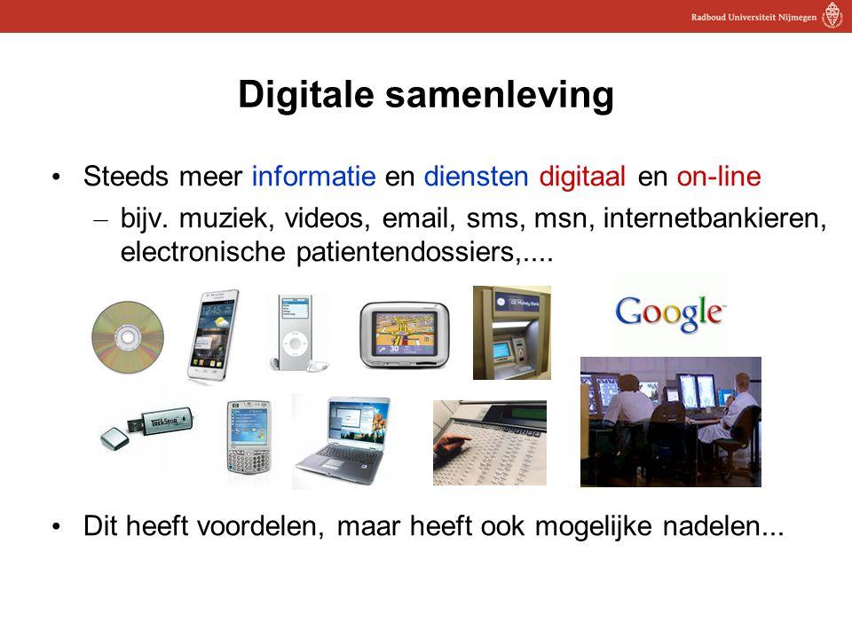 5 Digitale samenleving Steeds meer informatie en diensten digitaal en on-line – bijv. muziek, videos, email, sms, msn, internetbankieren, electronisch