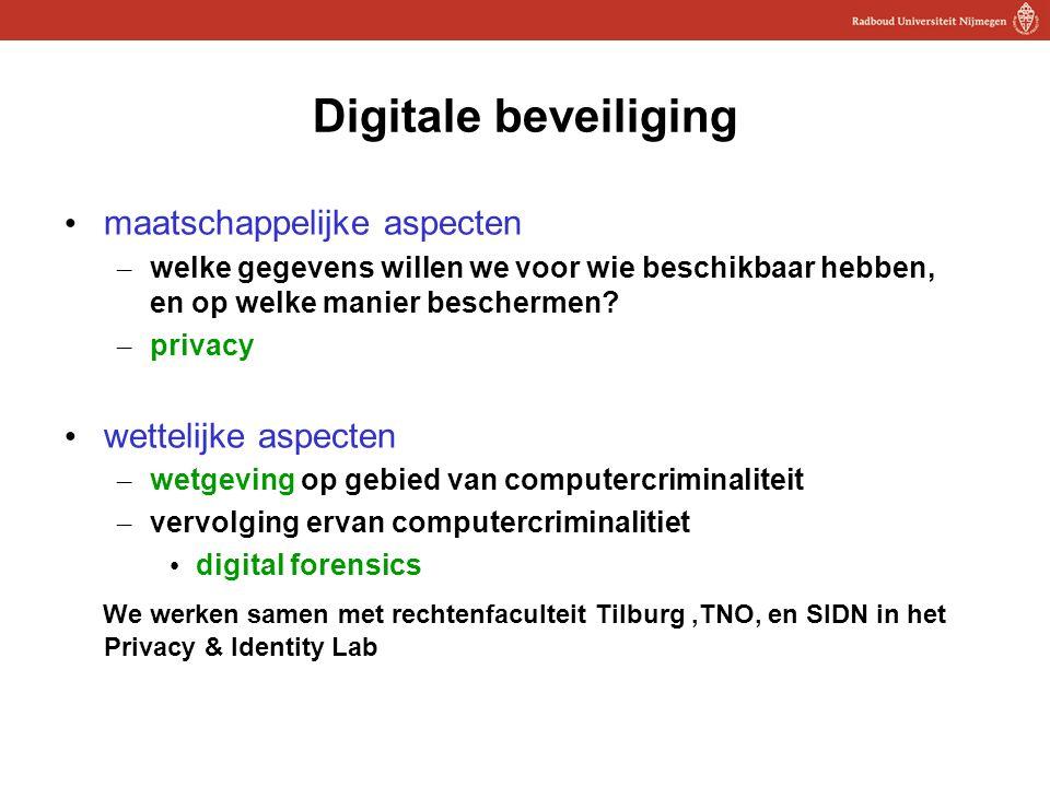 8 Digitale beveiliging maatschappelijke aspecten – welke gegevens willen we voor wie beschikbaar hebben, en op welke manier beschermen? – privacy wett