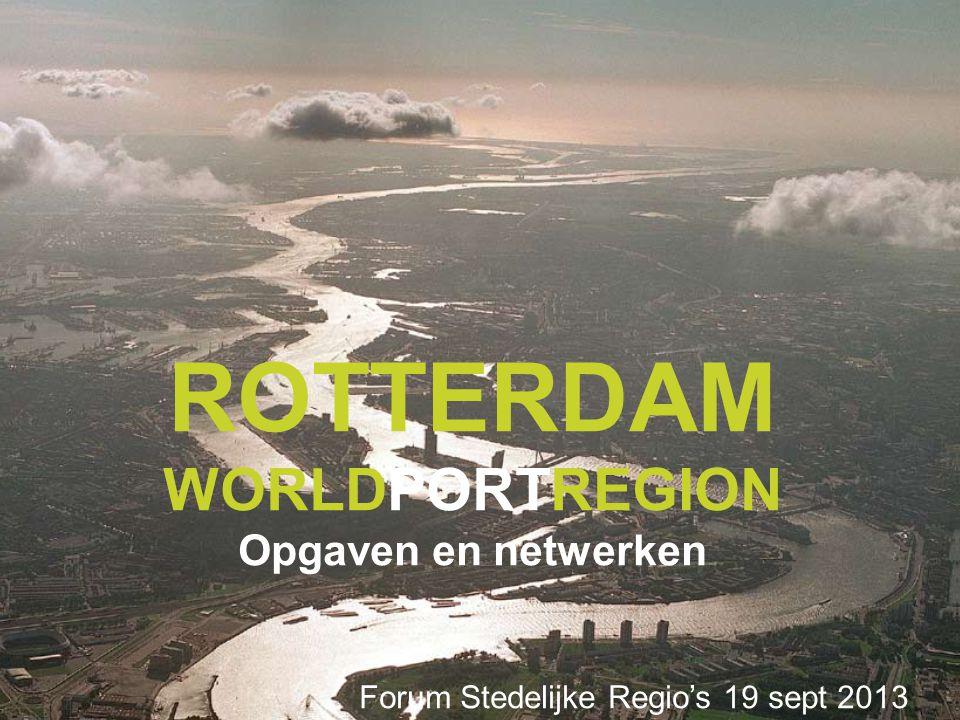 1 ROTTERDAM WORLDPORTREGION Opgaven en netwerken Forum Stedelijke Regio's 19 sept 2013 Frank van den Beuken