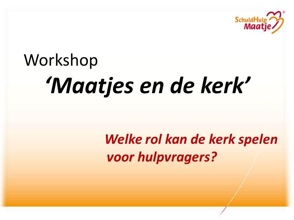Workshop 'Maatjes en de kerk' Welke rol kan de kerk spelen voor hulpvragers?