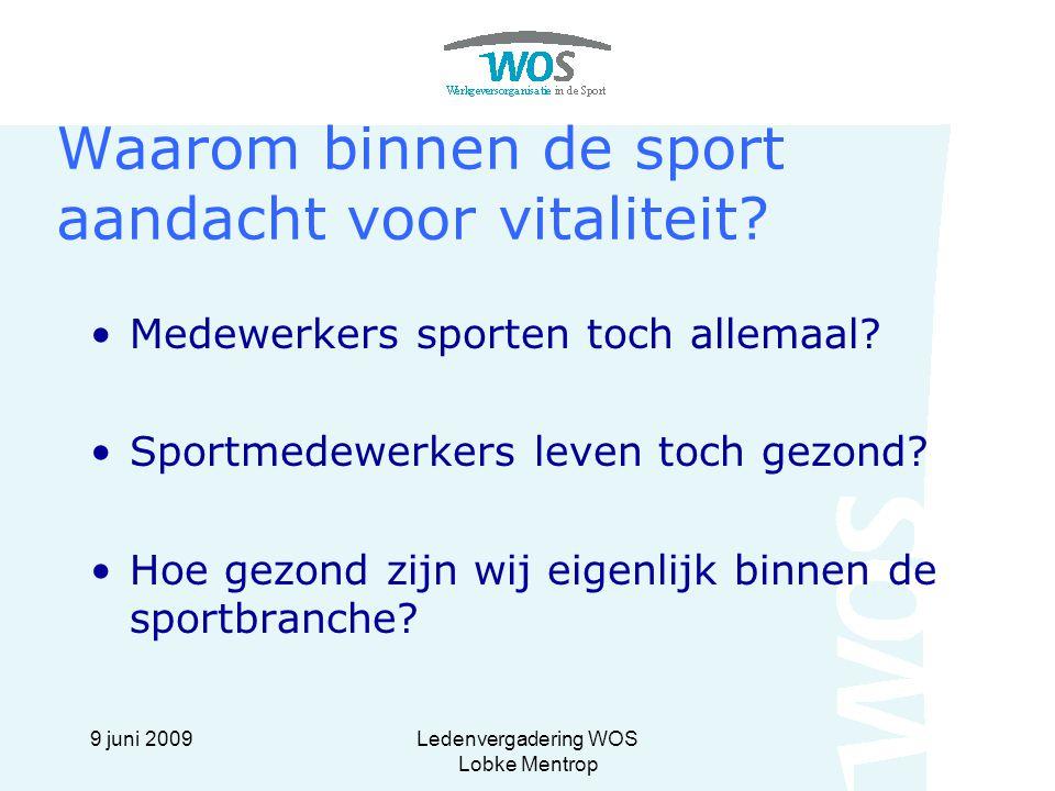 9 juni 2009Ledenvergadering WOS Lobke Mentrop Minder dan 45% van de medewerkers behaalde de Nederlandse Norm Gezond Bewegen (NNGB = een half uur matig intensieve lichamelijke activiteit op tenminste vijf dagen van de week); Op het gebied van voeding scoorden de medewerkers onder de Nederlandse richtlijn; Het alcoholgebruik onder de mannelijke medewerkers lag boven de Nederlandse norm; Mannen in de leeftijd 40-49 jaar en vrouwen in de leeftijd 30-39 jaar en 50+ scoren slecht op verschillende gewichtsparameters.