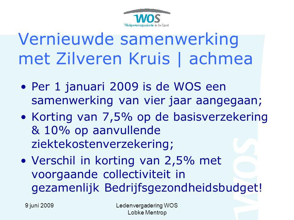 9 juni 2009Ledenvergadering WOS Lobke Mentrop Bedrijfsgezondheidsbudget Naast premie verschil inkomsten uit: Bijdragen FAS Fonds en ZK |achmea Totale geschatte inkomsten in 2009 +/- € 90.000 Uitgaven bestaan o.a.