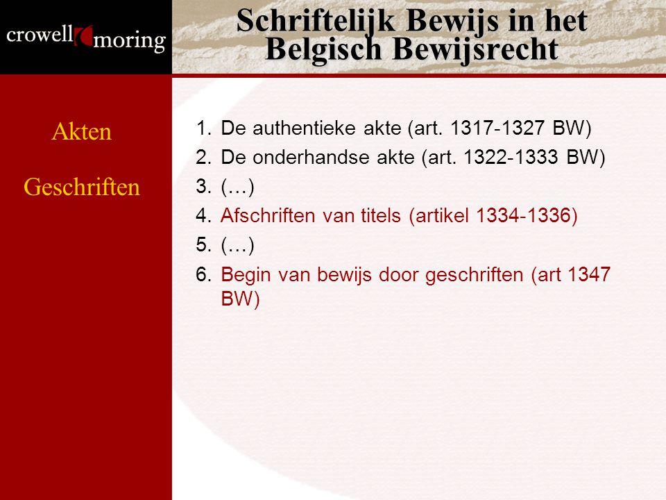 Schriftelijk Bewijs in het Belgisch Bewijsrecht 1.De authentieke akte (art.