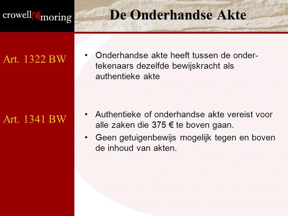 De Onderhandse Akte Onderhandse akte heeft tussen de onder- tekenaars dezelfde bewijskracht als authentieke akte Authentieke of onderhandse akte vereist voor alle zaken die 375 € te boven gaan.