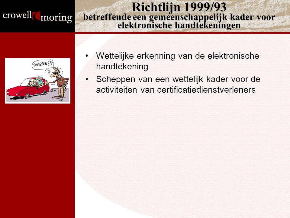 Richtlijn 1999/93 betreffende een gemeenschappelijk kader voor elektronische handtekeningen Wettelijke erkenning van de elektronische handtekening Scheppen van een wettelijk kader voor de activiteiten van certificatiedienstverleners