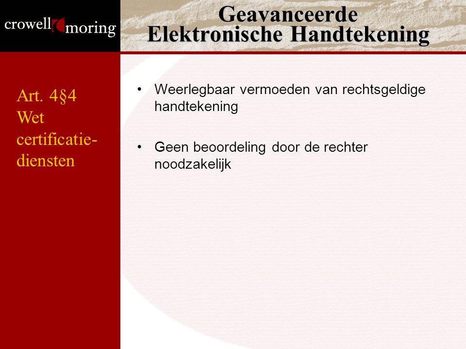 Weerlegbaar vermoeden van rechtsgeldige handtekening Geen beoordeling door de rechter noodzakelijk Geavanceerde Elektronische Handtekening Art.