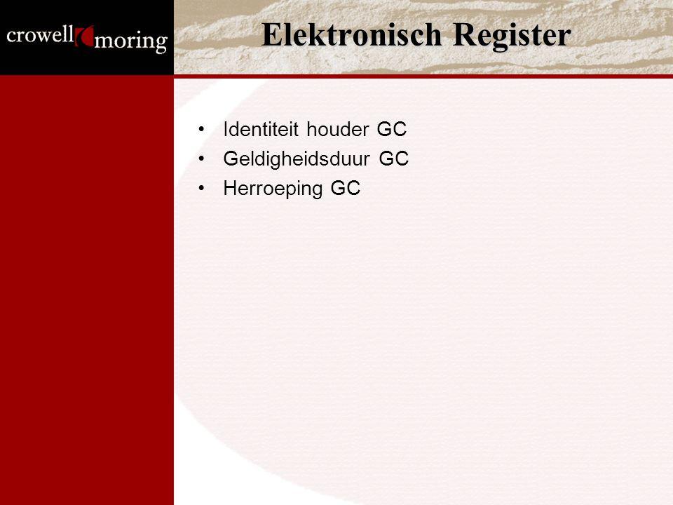 Elektronisch Register Identiteit houder GC Geldigheidsduur GC Herroeping GC