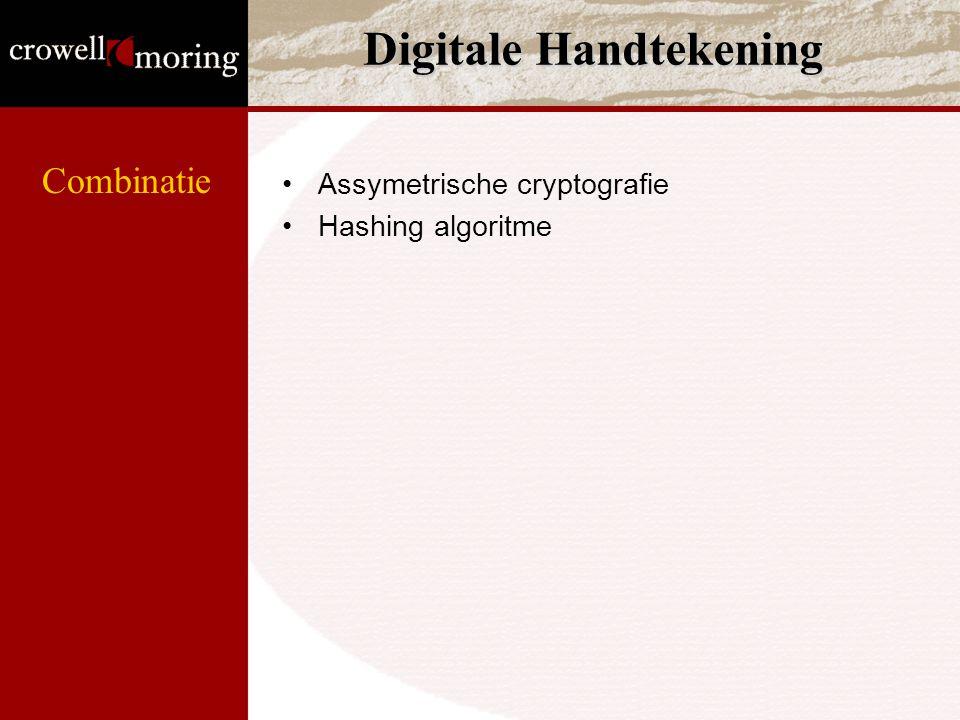 Digitale Handtekening Assymetrische cryptografie Hashing algoritme Combinatie