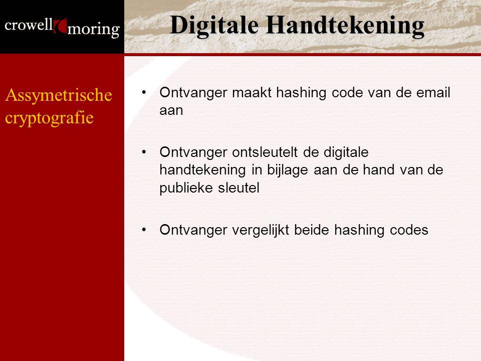 Assymetrische cryptografie Digitale Handtekening Ontvanger maakt hashing code van de email aan Ontvanger ontsleutelt de digitale handtekening in bijlage aan de hand van de publieke sleutel Ontvanger vergelijkt beide hashing codes