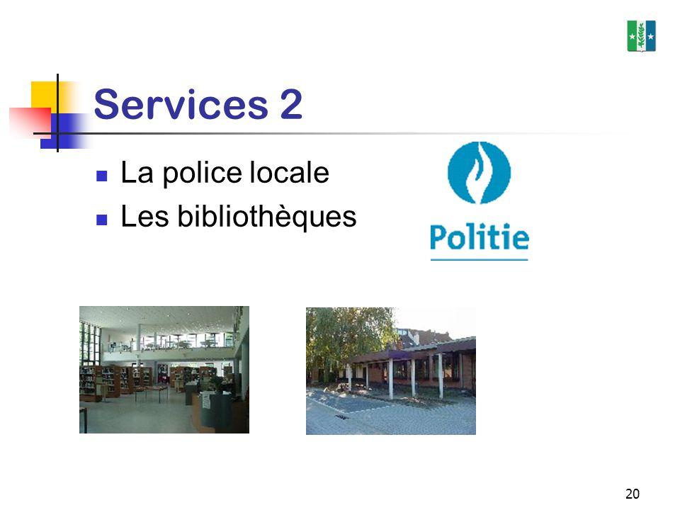 20 Services 2 La police locale Les bibliothèques