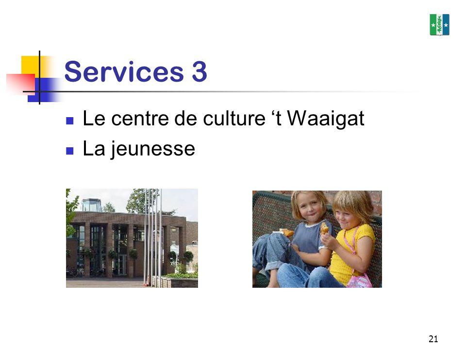 21 Services 3 Le centre de culture 't Waaigat La jeunesse