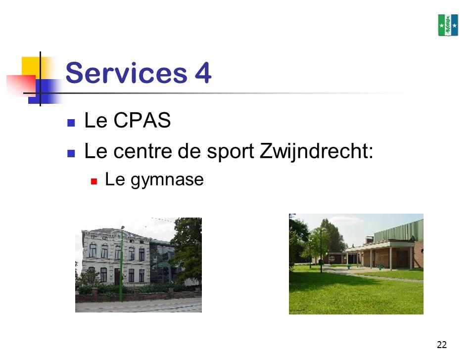 22 Services 4 Le CPAS Le centre de sport Zwijndrecht: Le gymnase
