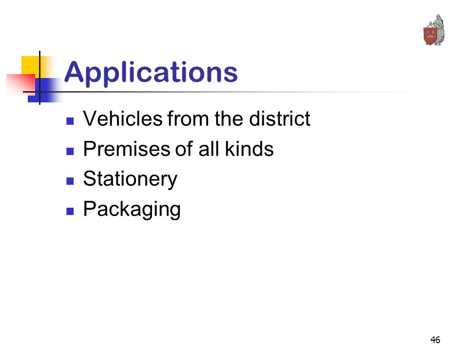 46 Applications Vehicles from the district Premises of all kinds Stationery Packaging