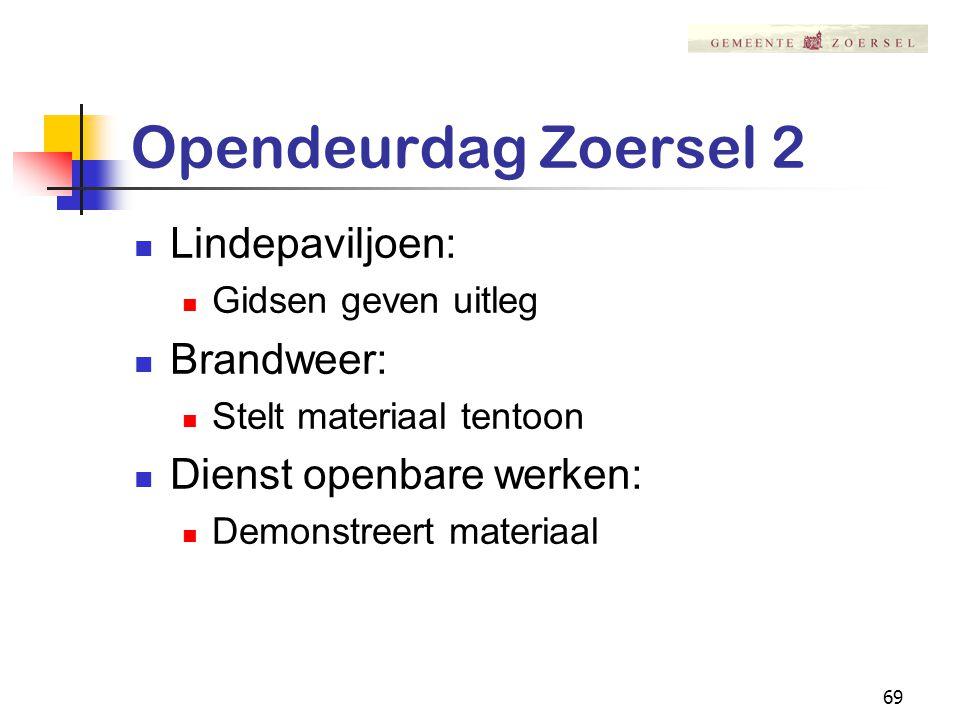 69 Opendeurdag Zoersel 2 Lindepaviljoen: Gidsen geven uitleg Brandweer: Stelt materiaal tentoon Dienst openbare werken: Demonstreert materiaal