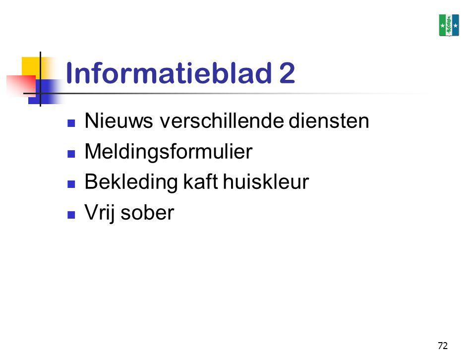 72 Informatieblad 2 Nieuws verschillende diensten Meldingsformulier Bekleding kaft huiskleur Vrij sober